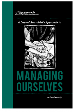 Zingerman_s_Guide_to_Good_Leading__Part_3__A_Lapsed_Anarchist's_Approach_to_Managing_Ourselves___ZingTrain